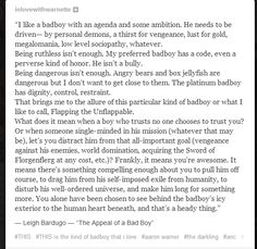 The appeal of a bad boy- written by Leigh Bardugo (author of The Grisha series aka Shadow and Bone) THE DARKLING