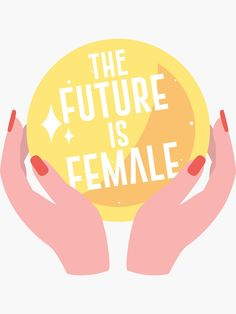 """The Future is Female - Yellow"" Sticker by Babe Quotes, Life Quotes Love, Woman Quotes, Amy Poehler, Monday Morning Quotes, Posca Art, Girls Run The World, Mantra, Protest Posters"