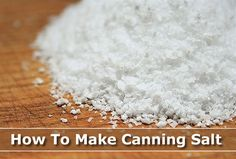 How To Make Canning Salt - in your kitchen, can also be used as pickling salt... #homemade #canning #homesteading