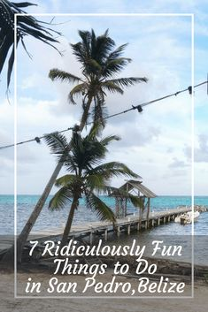 7 Ridiculously Fun Things to Do in San Pedro, Belize - History Fangirl Belize Vacations, Belize Travel, Mexico Travel, South America Destinations, South America Travel, North America, Travel Destinations, Travel Tips, Travel Info