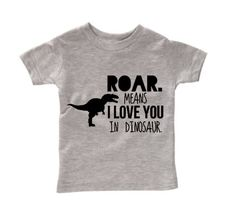 Roar means I love you, dinosaur tee for baby boys. This silly t-rex shirt will have your kiddo cracking up! This design is cut out of black heat transfer vinyl and pressed on a comfy heather gray tee. Also available in kid's sizes, please see our kid's section. Please note, sales are final. Allo...