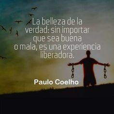 〽️️️️️️️️️️Paulo Coelho / la libertad / la verdad / decir la verdad / buena o mala / frases / citas / español / textos Honesty, Wise Words, Me Quotes, Messages, Film, Reading, My Love, Instagram, Books