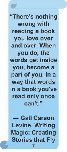 Gail Carson Levine - #Reading #Quote #Author This is definitely me! I re-read books all the time