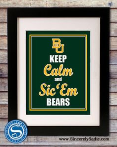 Baylor University Bears Keep Calm and Sic by SincerelySadieDesign, $9.95  @Abi Proper Skeeler