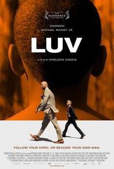 'LUV' Trailer features a star studded cast that includes Common, Charles S. Dutton, Michael K Williams, Meagan Good, Danny Glover, and Dennis Haysbert.
