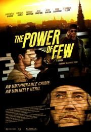 """The Power of Few        The Power of Few      The Power of Few  Ocena:  5.30  Žanr:  Action Crime Drama Mystery Thriller  """"A movie told from six different points of view...including yours.""""Spies cops holy fools and well-armed children cross paths on a day of danger mystery and possible transformation. 'The Power of Few' unfolds over twenty minutes on one New Orleans afternoon experienced through the lives of five unusual characters who unknowingly are connected to an extraordinary smuggling…"""