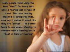 """Deaf"" or "" Hard of Hearing"""