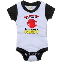 Red sippy cup, I fill you up, let's have a party just like that Toby Keith song Personalized Color Block Infant Creeper - Black and White $19.99
