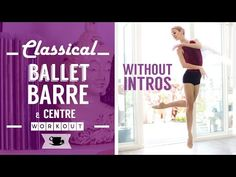 Classical Ballet Barre with Centre (without intros) | Lazy Dancer Tips - YouTube