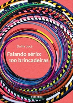 Falando sério - 100 brincadeiras - 1ª Edição