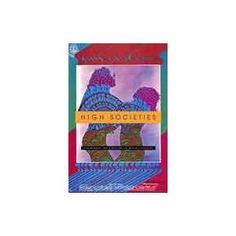 High Societies: Psychedelic Rock Posters from Haight-Ashbury: Amazon.co.uk: Sally Tomlinson, Walter Patrick Medeiros, D. Scott Atkinson: Books