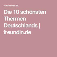 Die 10 schönsten Thermen Deutschlands | freundin.de