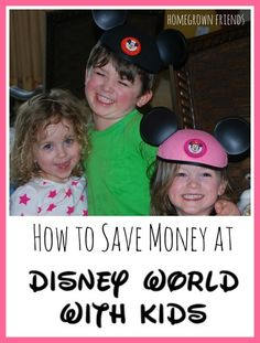 Tips for Saving Money on a Walt Disney World Trip with Children