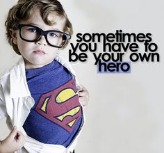 Kid superman: sometimes you have to be your own hero
