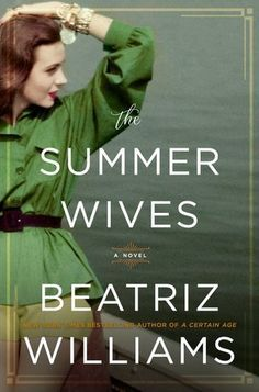 Historical Fiction 2018. Family secrets abound around the Long Island Sound in the 1950's and 60's. The Summer Wives by Beatriz Williams