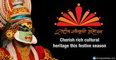 the National Cultural Festival of India, conceptualized by the Ministry of Culture, Government of India to celebrate the spirit of Tradition, Culture, H... - Trisha Sen - Google+