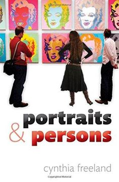 Portraits and persons : a philosophical inquiry / Cynthia Freeland. Oxford University Press, 2010
