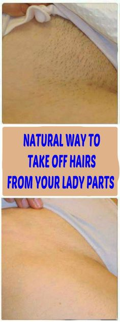 AMAZING TIP! TAKE A LOOK AT HOW TO PERMANENTLY TAKE OFF HAIR FROM YOUR LADY PARTS IN AN ALL-NATURAL WAY JUST BY APPLYING THIS HOMEMADE MIXTURE #homeremedies #hairs #skin #beauty #care #health