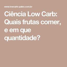 Ciência Low Carb: Quais frutas comer, e em que quantidade?