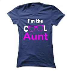 Im The Cool Aunt! - #men shirts #mens dress shirt. GET YOURS => https://www.sunfrog.com/No-Category/Im-The-Cool-Aunt-Ladies.html?60505