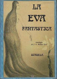 La Eva fantástica / selección y prólogo de Juan Antonio Molina Foix - Madrid : Siruela, 1989