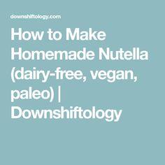 How to Make Homemade Nutella (dairy-free, vegan, paleo) Sugar Free Recipes, Paleo Recipes, Cooking Recipes, Good Healthy Snacks, Healthy Options, Healthy Eating, Gluten Free Granola, Yummy Veggie, How To Make Homemade