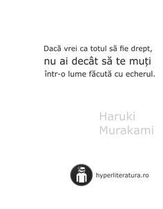 Orice, Haruki Murakami, Wisdom Quotes, Chemistry, Thoughts, Reading, Random, Tattoos, Words