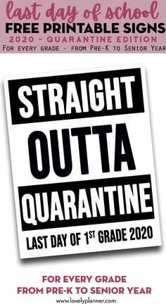 Free Printable last day of school quarantine signs to document and photograph the last day of school Straight Outta School sign for every grade: From Pre-K to Senior Year. Ninth Grade, Seventh Grade, Fourth Grade, First Day School, School Days, School Stuff, High School, Middle School Literacy, 6th Grade Reading