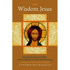 29 best books worth reading images on pinterest books to read the wisdom jesus transforming heart and mind a new perspective on christ and his message cynthia bourgeault books shambh fandeluxe Gallery