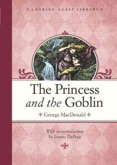 The Princess and the Goblin (Looking Glass Library) by George Macdonald, http://www.amazon.com/dp/B0034N7JP4/ref=cm_sw_r_pi_dp_elhrub0DTR3VN