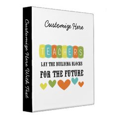 """Multicolor text and hearts design reads """"Teachers Lay The Building Blocks For The Future"""" on teacher inspirational T-shirts, mugs, bags, buttons, stickers, key chains, cards, and other items great for teachers, education professionals, or anyone who values teachers and education! #building #blocks #future #teacher #teacher #quotes #teacher #slogans #teacher #inspiration #inspirational #education #educational #text"""