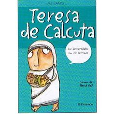 """""""Me llamo… Teresa de Calcuta"""" Carmen Gil. Editorial Parramón. Aunque mi nombre es Agnes Gonxha Boyaxhiu, todos me conocen por Teresa de Calcuta. Nunca me ha gustado hablar de mí, y ni siquiera he leído los libros que se han escrito sobre mi persona. Pero esta vez voy a hacer una excepción, tratándose de vosotros, pues los jóvenes siempre han ocupado un lugar preferente en mi corazón. He dedicado mi vida a los más pobres y de ellos he recibido su alegría y su esperanza. Carmen Gil, Winnie The Pooh, Disney Characters, Fictional Characters, Editorial, Books, Kolkata, Caricatures, Life"""