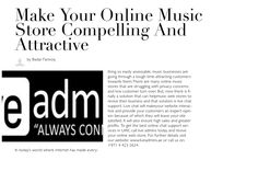 In today's world where internet has made everything so easily assessable, music businesses are going through a tough time attracting customers towards them.