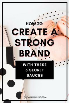Have you ever fallen hardcore for a brand but didn't have a clue why? Those strong brands use 5 secret sauces and you can use them to! Learn how to create a strong brand for your business that will increase your traffic, grow your email list, and make more sales! #branding