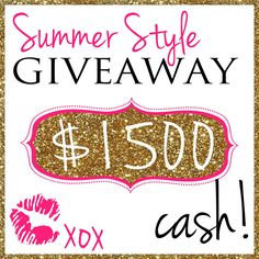 Summer Style Giveaway: $1,500 Cash!