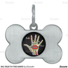ASL TALK TO THE HAND! PET ID TAGS