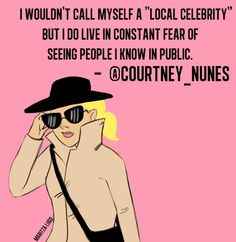 "Illustrated Tweet of the Day - I wouldn't call myself a ""local celebrity"", but I do live in constant fear of seeing people I know in public."