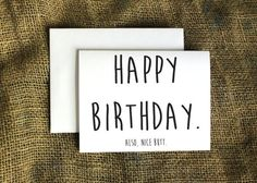 Happy Birthday. Also Nice Butt Card Happy by LissaLooStationery, $4.00