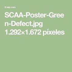 SCAA-Poster-Green-Defect.jpg 1.292×1.672 píxeles