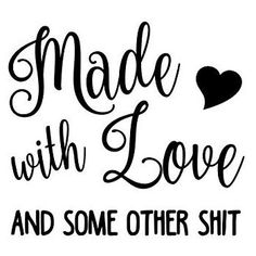 Minglewood Trading Made with Love and Some Other Shit x Black Vinyl Decal Sticker for Instant Pot Crock Silhouette Cameo Projects, Silhouette Design, Vinyl Crafts, Vinyl Projects, Sign Quotes, Funny Quotes, Cricut Fonts, Cricut Vinyl, Les Sentiments