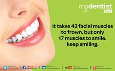 It takes 43 facial muscles to frown,but only 17 muscles to smile.