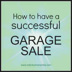 Reduce clutter and gain income.  Twelve easy tips on how to have the most successful garage sale!