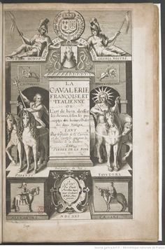 La Cavalerie françoise et italienne, ou l'art de bien dresser les chevaux selon les préceptes des bonnes écoles des deux nations, tant pour le plaisir de la carrière et des carozels, que pour le service de la guerre . Naïvement représentée en quatre tableaux par Pierre de La Noüe | 1620