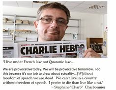 Stephane Charbonnier on the Freedom of Speech. He died with his boots on. He proved his love for freedom of speech.