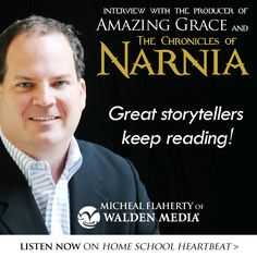 The Chronicles of Narnia, Amazing Grace, and Charlotte's Web have captivated movie goers across the country. This week on Home School Heartbeat, Micheal Flaherty, the creator of these films and co-founder of Walden Media, explains how film can help make kids excited about learning!