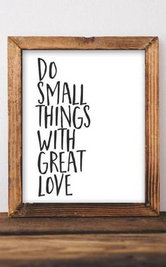 One of my favorite quotes! Do Small Things with Great Love - Mother Teresa quote - Printable wall art DIY home decor Inspirational wall decor Inspiring gift idea Rustic farmhouse gallery wall Gracie Lou Printables Rustic Walls, Rustic Wall Decor, Decor Western, Rustic Gallery Wall, Diy Gifts For Friends Birthday, Planner Stickers, Teen Diy, Wall Decor Quotes, Quotes For Bedroom Wall