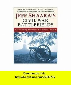 Shiloh by shelby foote shelby foote author of the three volume civil war battlefields discovering americas hallowed ground publisher ballantine jeff shaara asin fandeluxe Document