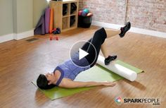 How to Release Your IT Band with a Foam Roller Video | SparkPeople