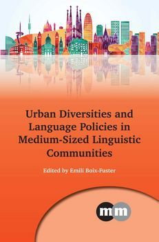 Urban diversities and language policies in medium-sized linguistic communities / edited by Emili Boix-Fuster