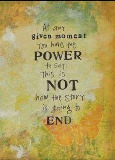 あなたの人生の中で、その物語がどんなエンディングを迎えるかを決める力を持っているのは常にあなた自身なのです。